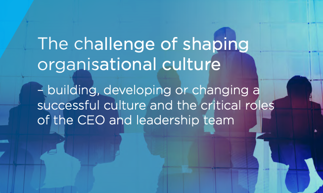 The challenge of shaping organisational culture