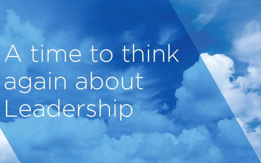 A time to think again about Leadership